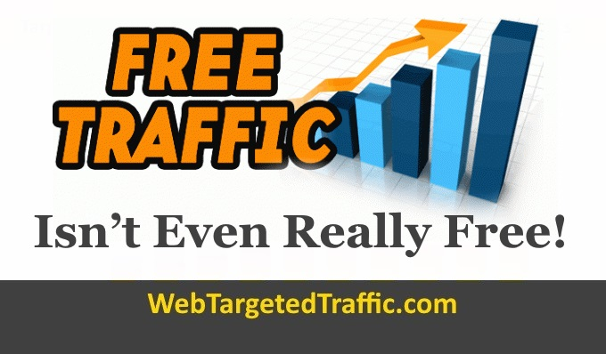 Free Traffic Isn't Even Really Free…